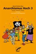 Anarchismus Hoch 3 Utopie, Theorie, Praxis. Interviews und Gespräche