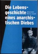 Die Lebensgeschichte eines anarchistischen Diebes