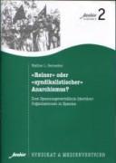 Reiner oder syndikalistischer Anarchismus? W.L. Bernecker