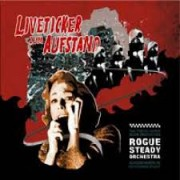 ROGUE STEADY ORCHESTRA - Liveticker zum Austand LP