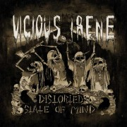 VICIOUS IRENE -  Distorted State Of Mind  LP