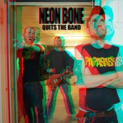NEON BONE - Quits the Band 7