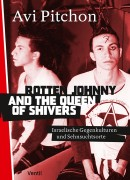 Rotten Johnny and the Queen of Shivers Israelische Gegenkulturen und Sehnsuchtsorte