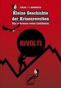 Kleine Geschichte der Krisenrevolten – Ein schwarz-roter Leitfaden