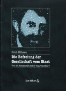Die Befreiung der Gesellschaft vom Staat, Erich Mühsam