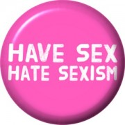Have Sex, Hate Sexism