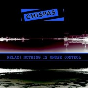 CHISPAS- Relax! Nothing is under control LP ( colored Vinyl )