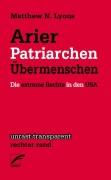 Arier, Patriarchen, Übermenschen Die extreme Rechte in den USA