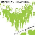 IMPERIAL LEATHER - Do You Know Where Your Children Are? CD