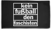 Kein Fußball den Faschisten