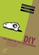 DIY Von Anarchie und Dinosauriern