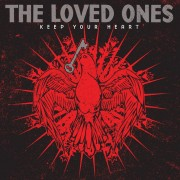 LOVED ONES, THE - Keep your Heart