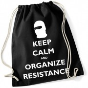 KEEP CALM AND ORGANIZE RESISTANCE