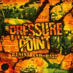 PRESSURE POINT - Resist And Riot LP