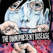 THE OMNIPRESENT DISEASE - Dressed Like You 10