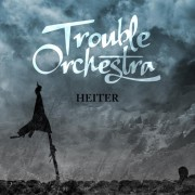 TROUBLE ORCHESTRA - Heiter LP