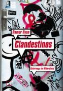 CLANDESTINOS -Unterwegs im Widerstand / R. Ryan