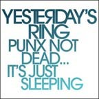 YESTERDAY'S RING - Punx Not Dead... It's Just Sleeping 7