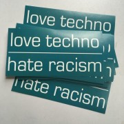 love techno hate racism (25 Stück)