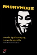 Anonymous Von der Spaßbewegung zur Medienguerilla