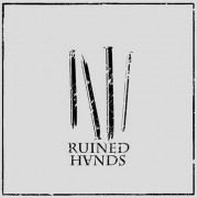 RUINED HANDS -s/t 7