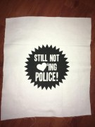 STILL NOT LOVING POLICE Backpatch