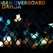 MAN OVER BOARD - Dahlia 7