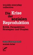 Die Krise der sozialen Reproduktion  - Kritik, Perspektiven, Strategien und Utopien