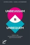 UNBEUGSAM & UNBEQUEM