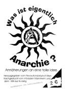 Was ist eigentlich Anarchie? Eine Einführung in den Anarchismus