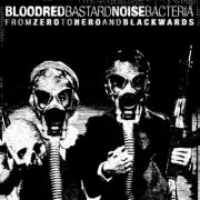 BASTARD NOISE / BLOODRED BACTERIA - From Zero to Hero and Blackwards LP (limited)