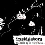 INSTIGATORS - The Blood is on your Hand LP ( colored/limited )