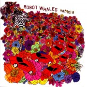 ROBOT WHALES -Vehicle ( colored Vinyl )