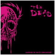 THE DEAD - Anthems To World Domination LP