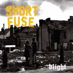 SHORT FUSE - Blight