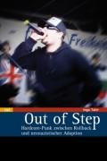 Out of Step Hardcore-Punk zwischen Rollback und neonazistischer Adaption