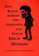 Erich Mühsam - Eine kleine Auswahl von Gedichten und Texten