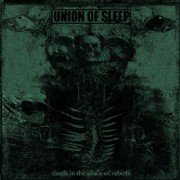 UNION OF SLEEP - Death in the Place of Rebirth LP