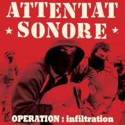 ATTENTAT SONORE- operation : infiltration LP ( colored Vinyl )