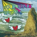 YOUR HEART BREAKS - s/t-