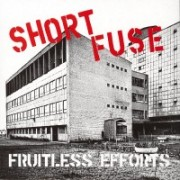 SHORT FUSE - Fruitless Efforts 7