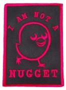 I Am Not A Nugget (gestickt)