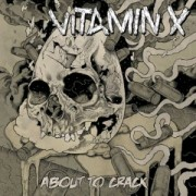 VITAMIN X - About to Crack LP