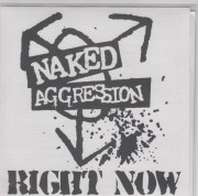 NAKED AGGRESSION - right now 7