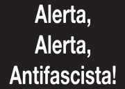 Alerta,Alerta, Antifascista