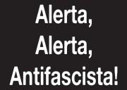 Alerta,Alerta, Antifascista