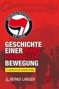 Antifaschistische Aktion - Geschichte einer linksradikalen Bewegung -B.Langer