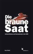 Die braune Saat Antisemitismus und Neonazismus in der DDR , Waibel, Harry