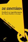 Die Identitären Handbuch zur Jugendbewegung der Neuen Rechten in Europa - 2. akt. und erw. Auflage
