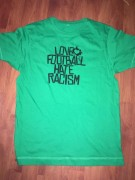 LOVE FOOTBALL HATE RACISM - Größe S -grün - ( Fairtrade )